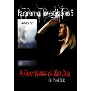 Paranormal Investigations 5: A Faint Whiff of Wet Dog - eBook