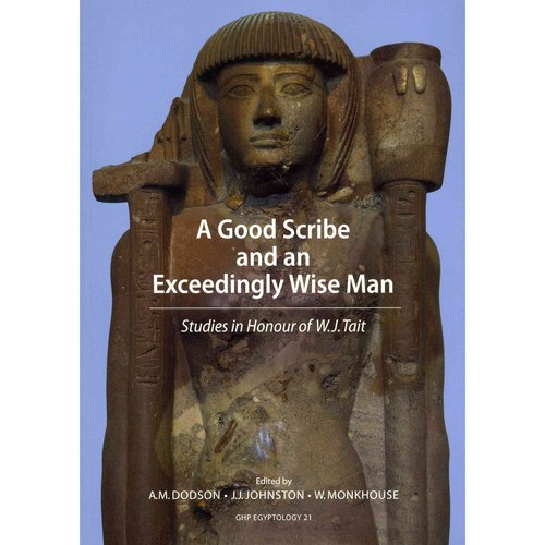 A Good Scribe and an Exceedingly Wise Man: Studies in Honour of W.J. Tait