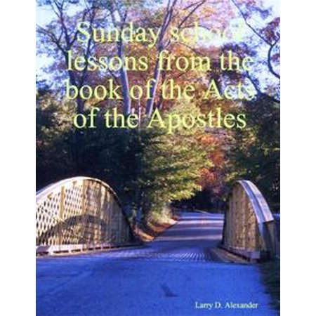Sunday School Lessons from the Book of the Acts of the Apostles - eBook