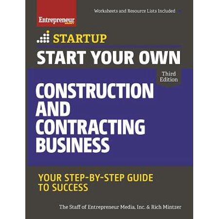 Start Your Own Construction and Contracting Business : Your Step-By-Step Guide to