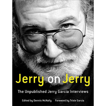 Jerry on Jerry : The Unpublished Jerry Garcia Interviews (Hardcover)
