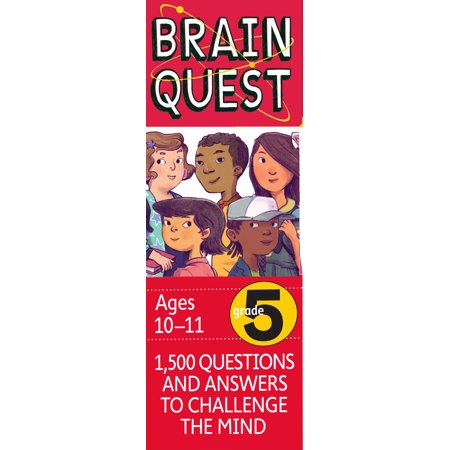 Brain Quest Grade 5, revised 4th edition : 1,500 Questions and Answers to Challenge the