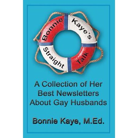 Bonnie Kaye's Straight Talk : A Collection of Her Best Newsletters about Gay