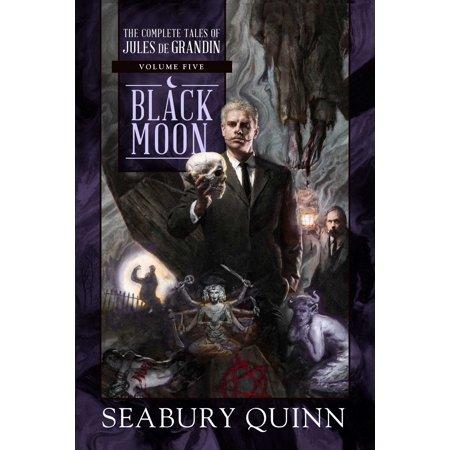 Black Moon : The Complete Tales of Jules de Grandin, Volume