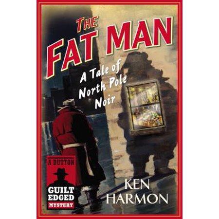The Fat Man - eBook - Fat Man Halloween Ideas