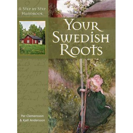 Your Swedish Roots : A Step by Step Handbook (Turner Genealogy)