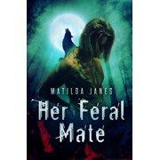 Her Feral Mate - eBook