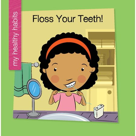 My Early Library: My Healthy Habits: Floss Your Teeth (Paperback) Dental Health Theme Book