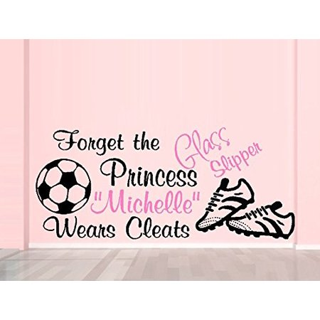 "Decal ~ Forget the Glass Slipper Princess (Custom Name) Wears Cleats SOCCER ~ WALL DECAL 13"" X 30"""