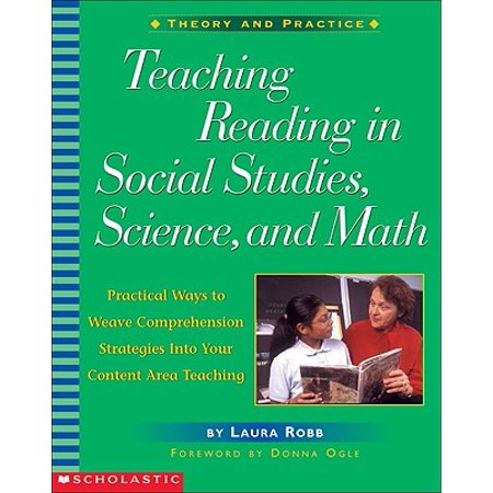 Teaching Reading in Social Studies, Science, and Math : Practical Ways to Weave Comprehension Strategies Into Your Content Area (Teaching Strategies For Social Studies Middle School)