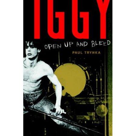 Iggy Pop: Open Up and Bleed - eBook - Snl Iggy Azalea Halloween