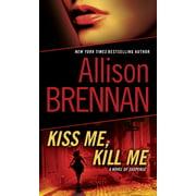 Kiss Me, Kill Me : A Novel of Suspense