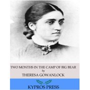 Two Months in the Camp of Big Bear - eBook