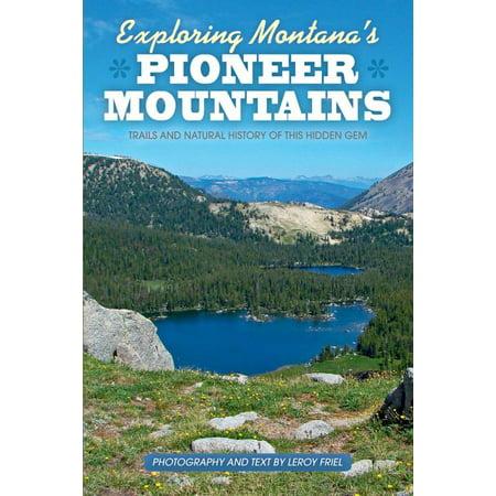 Exploring Montanas Pioneer Mountains