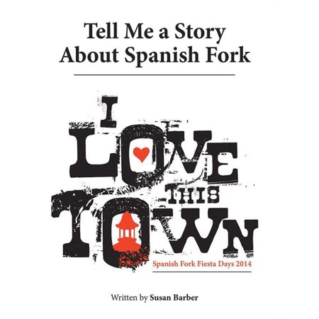 Tell Me a Story About Spanish Fork - - About Me In Spanish