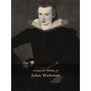 The Complete Works of John Webster - eBook