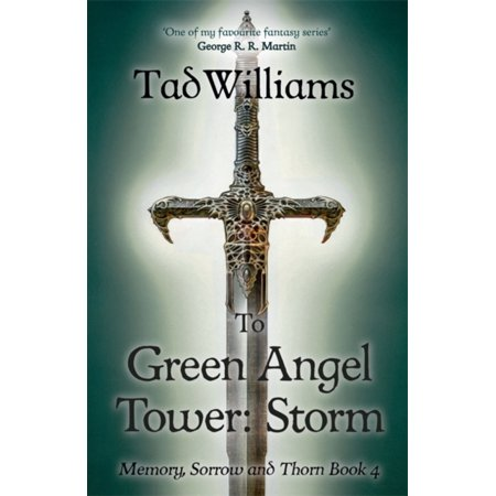To Green Angel Tower: Storm: Memory Sorrow & Thorn Book 4 (Paperback) ()