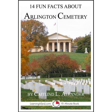 Fun History Facts About Halloween (14 Fun Facts About Arlington Cemetery -)