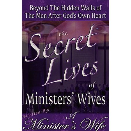 The Secret Lives Of Ministers Wives Beyond The Hidden Walls Of The