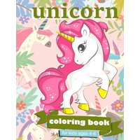 Unicorn Coloring Book : For Kids Ages 4-8 - 100 coloring pages, 8.5 x 11 inches
