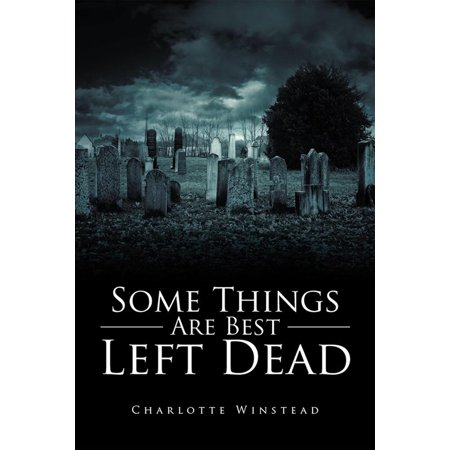 Some Things Are Best Left Dead - eBook