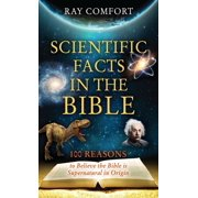 Scientific Facts In The Bible : 100 Reasons To Believe The Bible Is Supernatural In Origin