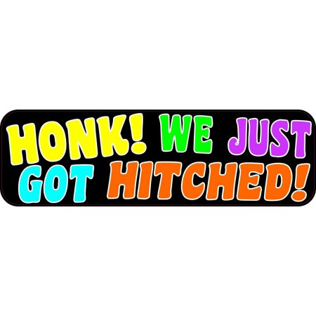10in x 3in Honk! We Just Got Hitched Bumper Sticker Car Truck Stickers (Just Hitched)