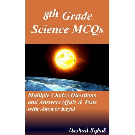 8th Grade Science MCQs: Multiple Choice Questions and Answers (Quiz & Tests with Answer Keys) -