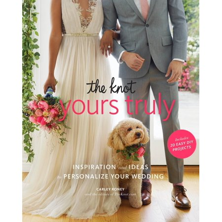 The Knot Yours Truly : Inspiration and Ideas to Personalize Your Wedding - Different Wedding Ideas