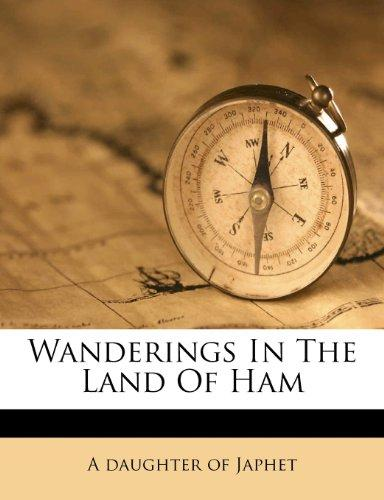 Wanderings in the Land of Ham by