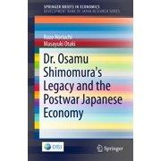 Dr. Osamu Shimomura's Legacy and the Postwar Japanese Economy - eBook
