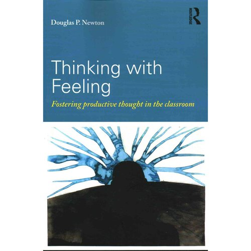 Thinking with Feeling: Fostering productive thought in the classrom