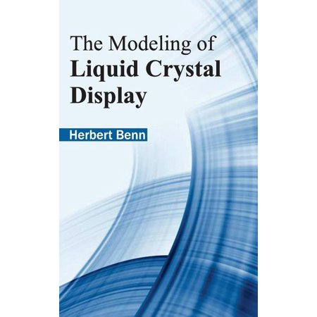 Modeling of Liquid Crystal Display (Hardcover) Liquid Crystal Display Monitor