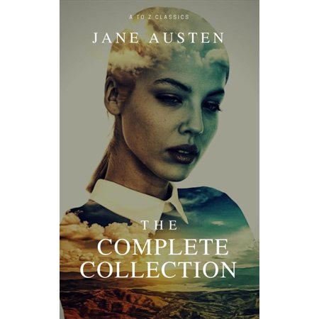 - Jane Austen Complete Collection (All Novels, including Pride and Prejudice, Sense and Sensibility, Emma, and Persuasion, and More) - eBook