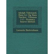 Adolph Tidemand, Hans LIV Og Hans Vaerker, Volumes 1-2