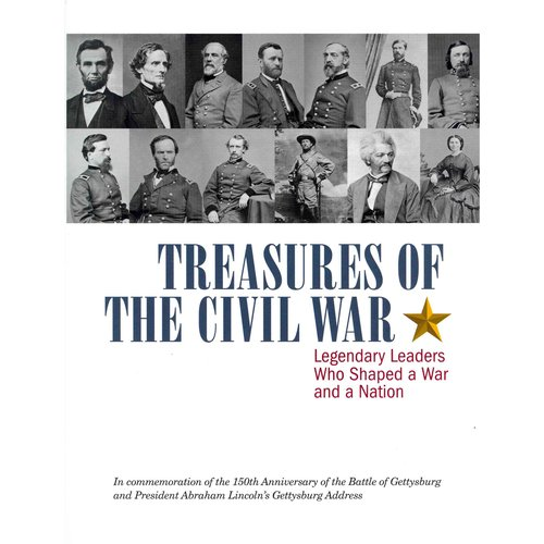 Treasures of the Civil War: Legendary Leaders Who Shaped a War and a Nation
