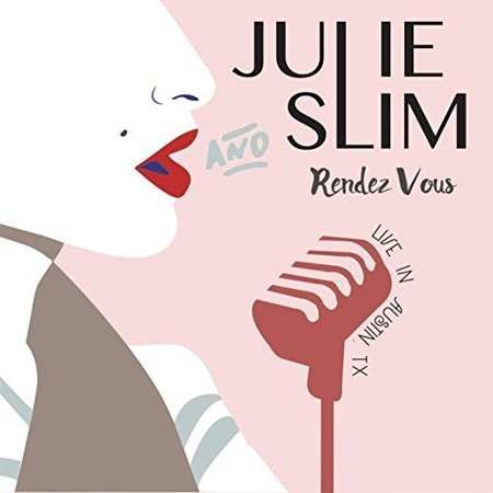 Julie Slim and Rendez Vous (Live In Austin, - Costume Stores In Austin Tx