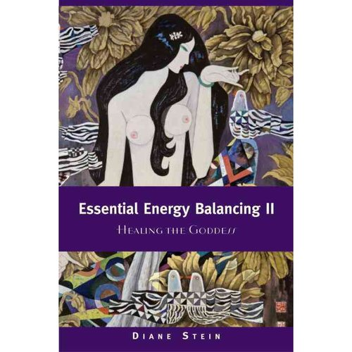 Essential Energy Balancing: Healing the Goddess