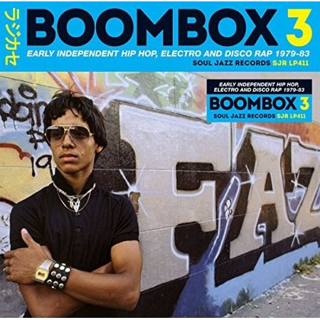 Soul Jazz Records Presents Boombox 3: Early Independent Hip Hop