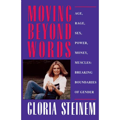 Moving Beyond Words/Age, Rage, Sex, Power, Money, Muscles: Breaking the Boundaries of Gender
