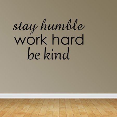 Wall Decal Quote Stay Humble Work Hard Be Kind Office Home Sticker Decor