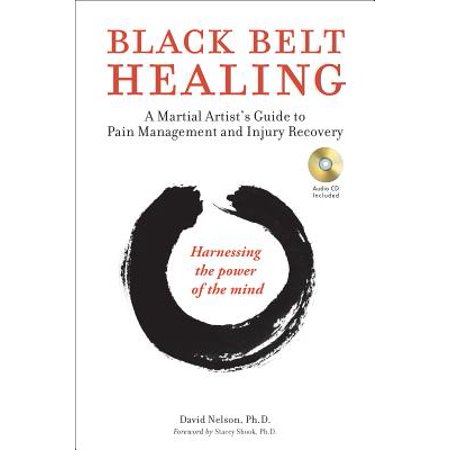 Black Belt Healing : A Martial Artist's Guide to Pain Management and Injury Recovery (Harnessing the Power of the Mind) (Audio CD - Series Recovery Disks