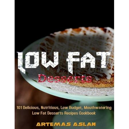 Low Fat Desserts Recipes: 101 Delicious, Nutritious, Low Budget, Mouthwatering Low Fat Desserts Recipes Cookbook - eBook - Budget 101 Halloween