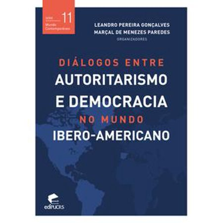 Diálogos entre autoritarismo e democracia no mundo Ibero-americano - eBook (Halloween No Mundo)