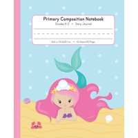Primary Composition Notebook Grades K-2 Story Journal: Picture Space And Dashed Midline - Kindergarten to Early Childhood - 120 Story Paper Pages - Mermaid Watercolor Series (Paperback)
