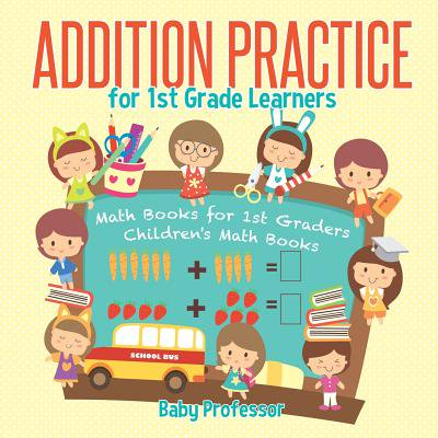 Addition Practice for 1st Grade Learners - Math Books for 1st Graders Children's Math Books - Halloween Math Centers First Grade