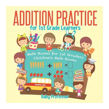 Addition Practice for 1st Grade Learners - Math Books for 1st Graders Children's Math Books - Halloween Ideas For First Graders