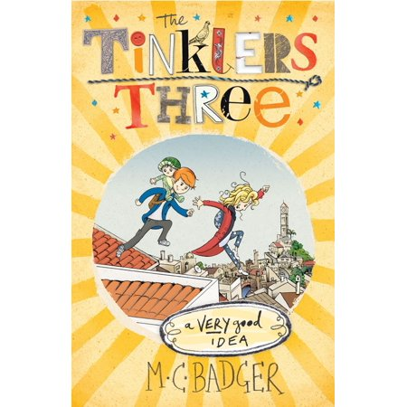 Tinklers Three: A Very Good Idea - eBook (Good Gift Ideas For 13 Yr Old Girl)
