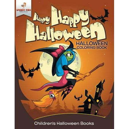 Happy Happy Halloween - Halloween Coloring Book Children's Halloween Books](Happy Halloween Happy Halloween)
