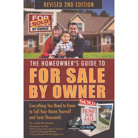 The Homeowners Guide To For Sale By Owner  Everything You Need To Know To Sell Your Home Yourself And Save Thousands